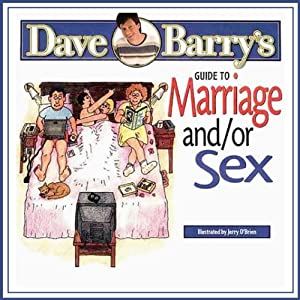 Dave Barry's Guide to Marriage and/or Sex | [Dave Barry]