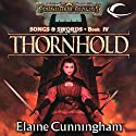 Thornhold: Forgotten Realms: Songs & Swords, Book 4 Audiobook by Elaine Cunningham Narrated by Eric Michael Summerer