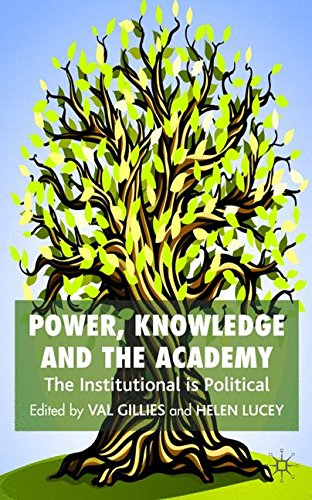 Power, Knowledge and the Academy: The Institutional is Political