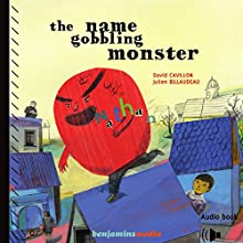 The Name-Gobbling Monster Audiobook by David Cavillon Narrated by Christel Touret