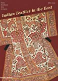 Indian Textiles in the East: From Southeast Asia to Japan (0500288291) by Guy, John