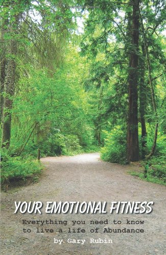 Your Emotional Fitness: Everything you need to know to live a life of Abundance