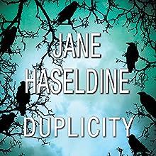 Duplicity | Livre audio Auteur(s) : Jane Haseldine Narrateur(s) : Kate Rudd