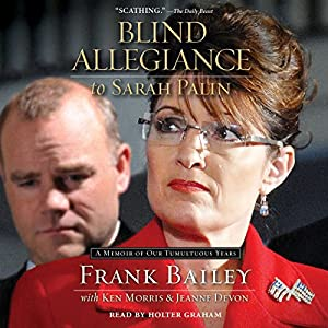 Blind Allegiance to Sarah Palin Audiobook