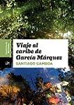 Viaje al Caribe de Garc�a M�rquez (Cu...