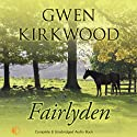 Fairlyden (       UNABRIDGED) by Gwen Kirkwood Narrated by Nick McArdle