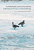 img - for Confidentiality and Its Discontents: Dilemmas of Privacy in Psychotherapy (Psychoanalytic Interventions) book / textbook / text book