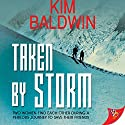 Taken By Storm (       UNABRIDGED) by Kim Baldwin Narrated by Coleen Marlo