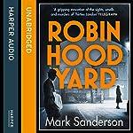 Robin Hood Yard | Mark Sanderson