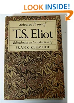 t s eliot selected essays amazon Selected poems of t s eliot ebook:  his first collection of essays, the sacred wood,  50 out of 5 stars selected poems by t s elliot.