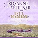 Until Tomorrow (       UNABRIDGED) by Rosanne Bittner Narrated by Eileen Stevens