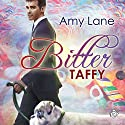 Bitter Taffy Audiobook by Amy Lane Narrated by Philip Alces