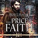 The Price of Faith: The Ties That Bind, Book 3 Audiobook by Rob J. Hayes Narrated by Gerard Doyle