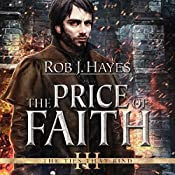 The Price of Faith: The Ties That Bind, Book 3 | Rob J. Hayes