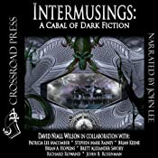 Intermusings | [David Niall Wilson, Richard Rowand, John B. Rosenman, Stephen Mark Rainey, Brett A. Savory, Brian Keene, Brian A. Hopkins, Patricia Lee Macomber]