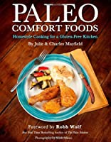 Paleo Comfort Foods: Homestyle Cooking for a Gluten-Free Kitchen by Victory Belt Publishing
