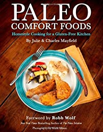Paleo Comfort Foods: Homestyle Cooking for a Gluten-Free Kitchen