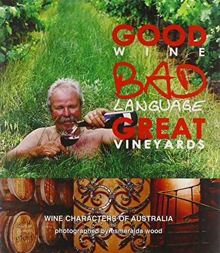 good-wine-bad-language-great-vineyards-wine-characters-of-australia-by-tony-curtis-2008-03-13