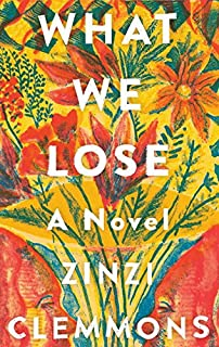 Book Cover: What We Lose: A Novel