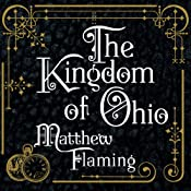 The Kingdom of Ohio: A Novel | [Matthew Flaming]
