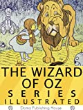Wizard of Oz Illustrated Series: 15 Books, Wonderful Wizard of Oz, Marvelous Land, Dorothy and the Wizard, Road to Oz, Emerald City, Ozma of Oz, Patchwork Girl, Glinda of Oz MORE!