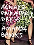 Always Pack a Party Dress: And Other...