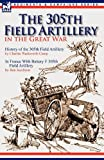 img - for The 305th Field Artillery in the Great War: History of the 305th Field Artillery & In France With Battery F 305th Field Artillery book / textbook / text book