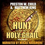 The Hunt for the Holy Grail: The Relic Hunters Book 1 | P.W. Child,Matthew King