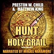 The Hunt for the Holy Grail: The Relic Hunters Book 1   P.W. Child, Matthew King