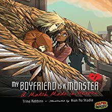 A Match Made in Heaven: My Boyfriend Is a Monster, Book 8 | Livre audio Auteur(s) : Trina Robbins Narrateur(s) :  Book Buddy Digital Media