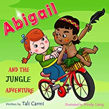 Abigail and the Jungle Adventure (       UNABRIDGED) by Tali Carmi Narrated by Amy Barron Smolinski