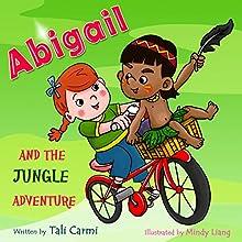 Abigail and the Jungle Adventure (       UNABRIDGED) by Tali Carmi Narrated by Amy Barron Smolinski