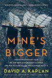 img - for Mine's Bigger: The Extraordinary Tale of the World's Greatest Sailboat and the Silicon Valley Tycoon Who Built It book / textbook / text book