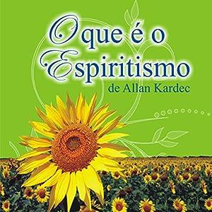 O que é o Espiritismo [What Is Spiritualism] Audiobook
