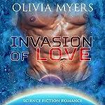 Invasion of Love | Olivia Myers