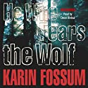 He Who Fears the Wolf (       UNABRIDGED) by Karin Fossum Narrated by David Rintoul