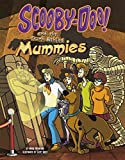 img - for Scooby-Doo! and the Truth Behind Mummies (Unmasking Monsters with Scooby-Doo!) book / textbook / text book