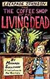 The Coffee Shop of the Living Dead (Escapade Johnson)