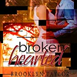 Brokenhearted | Brooklyn Taylor