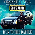 God's Army: Run to the Battle! Audiobook by Vincent N. Paul Narrated by Paul Holbrook