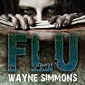 Flu (       UNABRIDGED) by Wayne Simmons Narrated by Gerry O'Brien