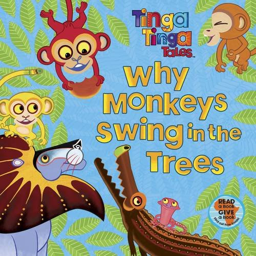 Tinga Tinga Tales: Why Monkeys Swing in the Trees
