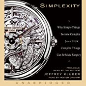 Simplexity: Why Simple Things Become Complex (and How Complex Things Can Be Made Simple) | [Jeffrey Kluger]