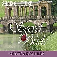 Secret Bride Audiobook by Sharol Louise Narrated by Doro Jillings