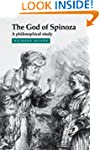 The God of Spinoza: A Philosophical S...