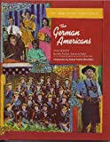 The German Americans (Immigrant Experience) (0791033627) by Galicich, Anne