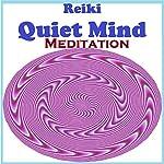 Reiki - Quiet the Mind Meditation | Peggy Judd,Sunny Oye