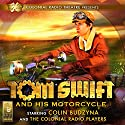 Tom Swift and His Motorcycle Radio/TV Program by Jerry Robbins, Victor Appleton Narrated by  Colin Budzyna And The Colonial Radio Players