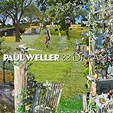22 Dreamsby Paul Weller