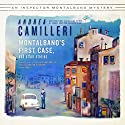 Montalbano's First Case and Other Stories: The Inspector Montalbano, Book 0.5 Audiobook by Andrea Camilleri Narrated by Grover Gardner